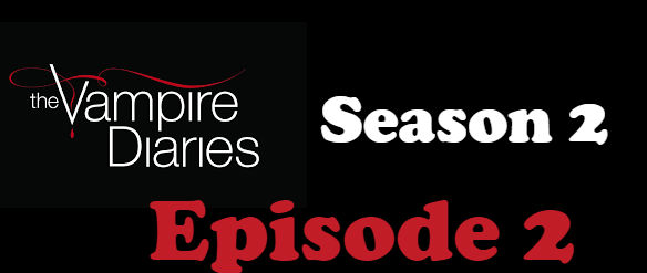 The Vampire Diaries Season 2 Episode 2 TV Series