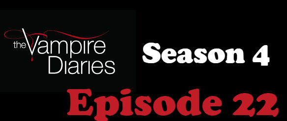 The Vampire Diaries Season 4 Episode 22 TV Series